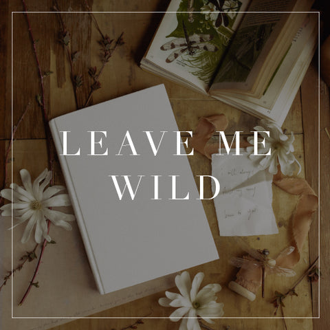 Entire Leave Me Wild Collection