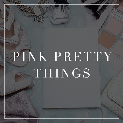 Entire Pretty Pink Things Collection