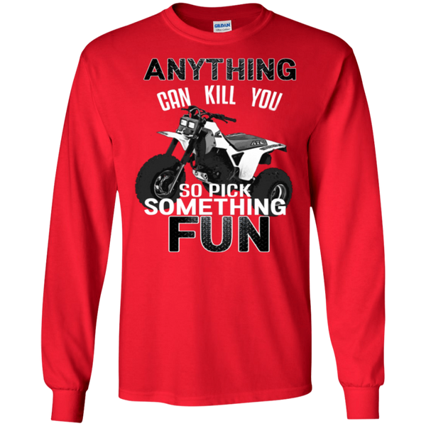 Anything Can Kill You - Gildan LS Ultra Cotton T-Shirt