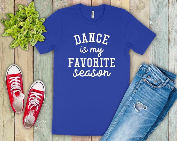Dance is my favorite season tee