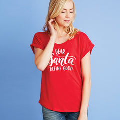 Dear Santa Define Good Dolman Tee