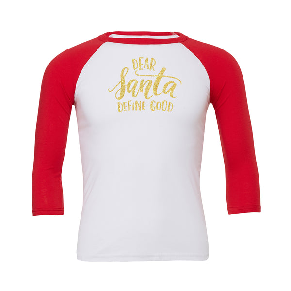Dear Santa Define Good Baseball Tee
