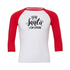Dear Santa I can explain Baseball Tee
