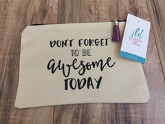 Don't forget to be awesome Makeup Bag