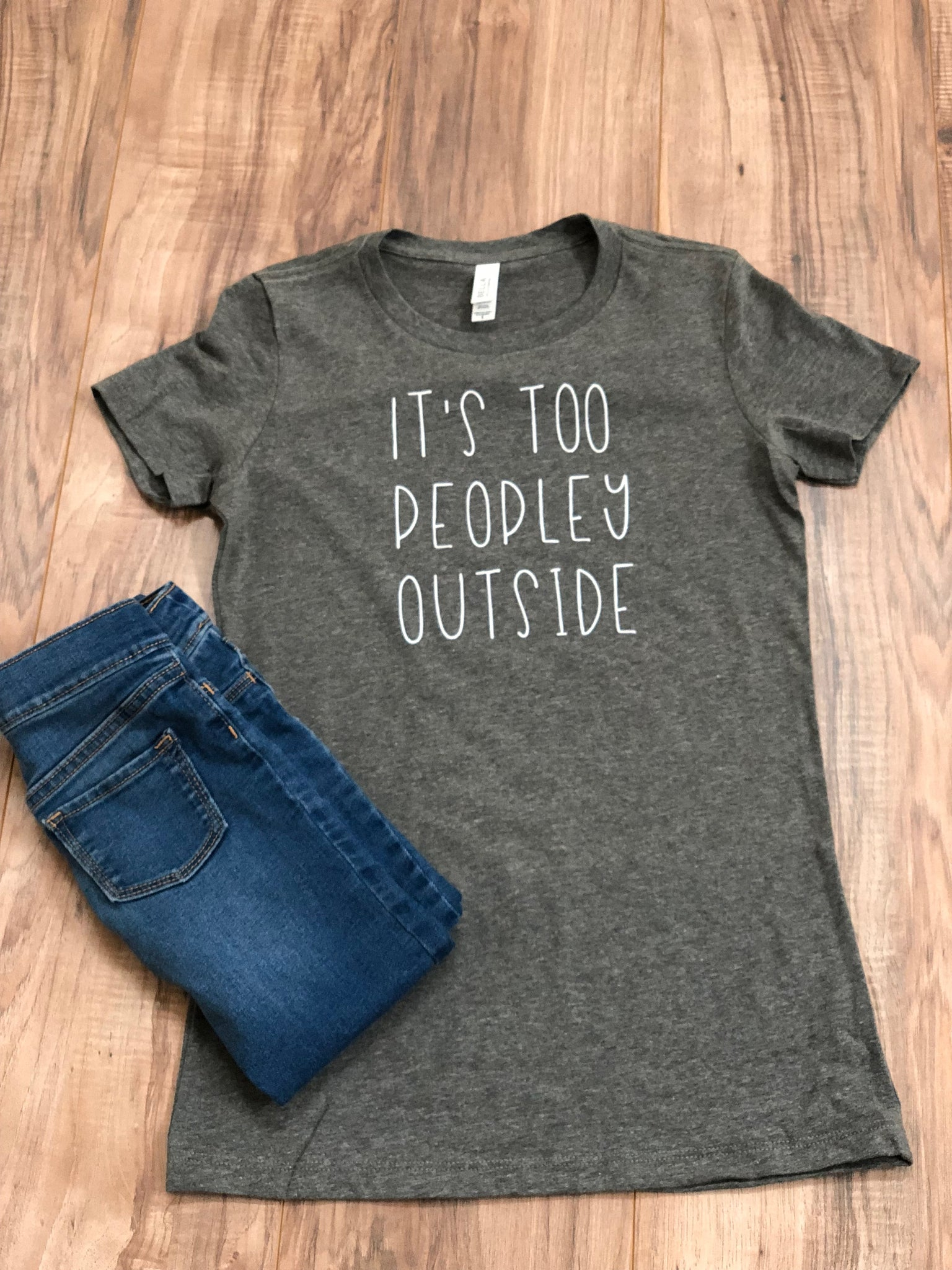 It's Too Peopley Outside Tee