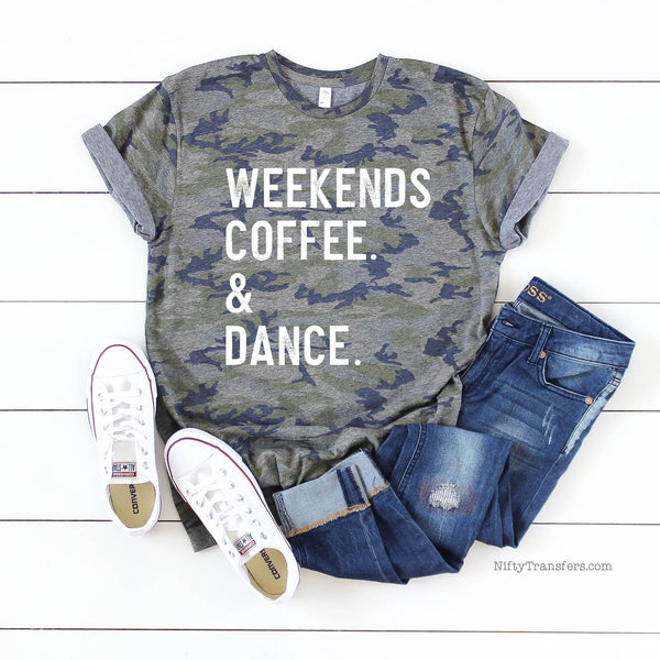 Weekends Coffee and Dance Tee