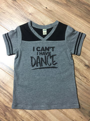 Toddler Girls I can't I have dance jersey