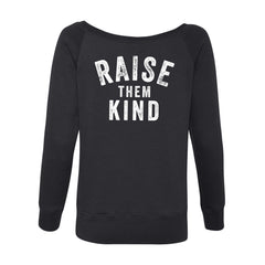 Raise them Kind off the shoulder sweatshirt