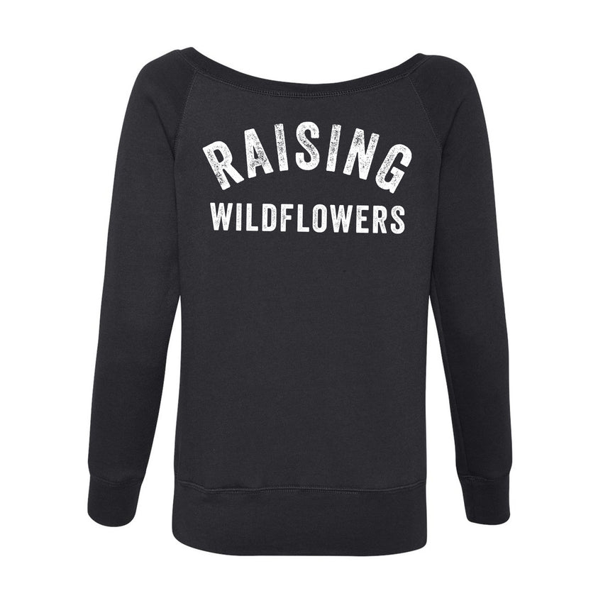 Raising Wildflowers off the shoulder sweatshirt