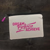 Dream Believe Achieve Makeup Bag