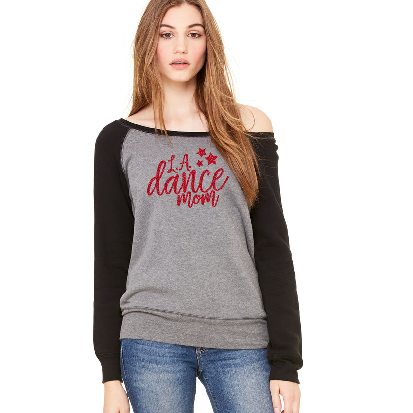 LA Dance Mom Slouchy Sweatshirt