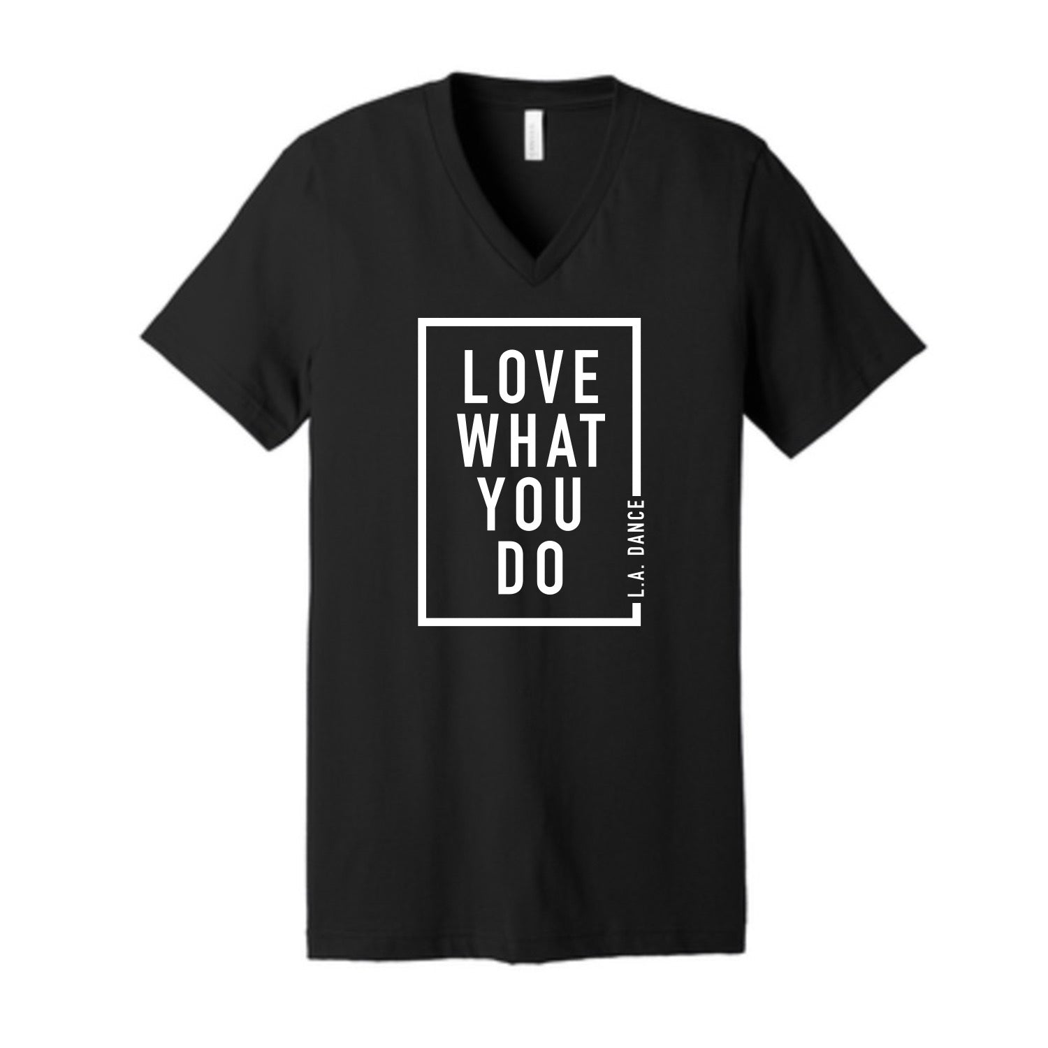 LA Dance Love What You Do Unisex V Neck Tee