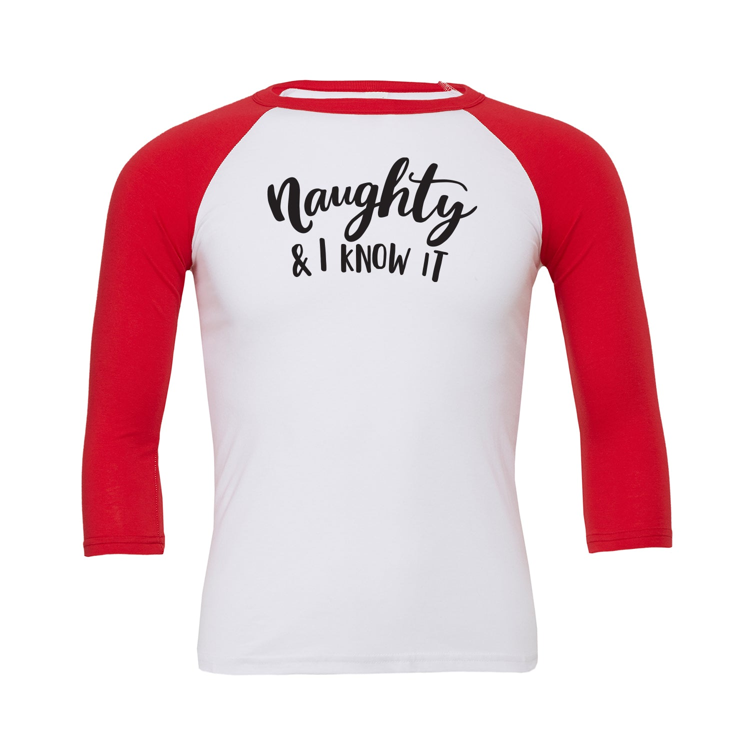 Naughty and I know it Baseball Tee