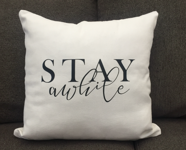 Stay Awhile Pillowcase