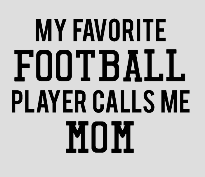 YOU CHOOSE- My Favorite Football Player Calls Me Mom