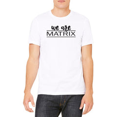 We Are Matrix Tee