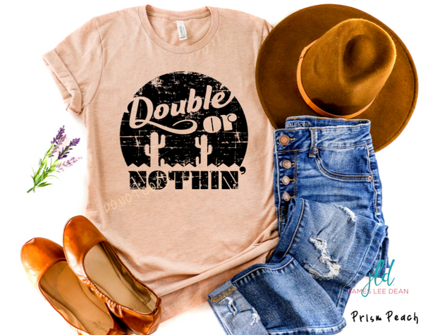Double or Nothin' Tee