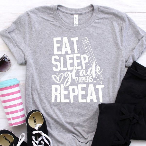 Eat Sleep Grade Papers Repeat Tee