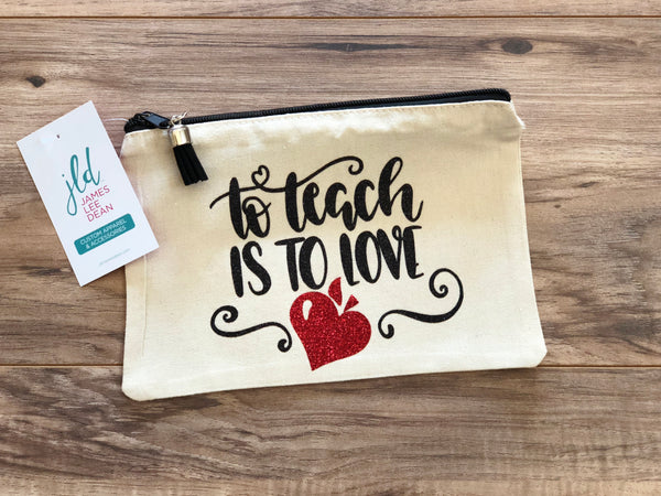 To teach is to love make up bag