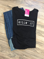Killin it slouchy tee