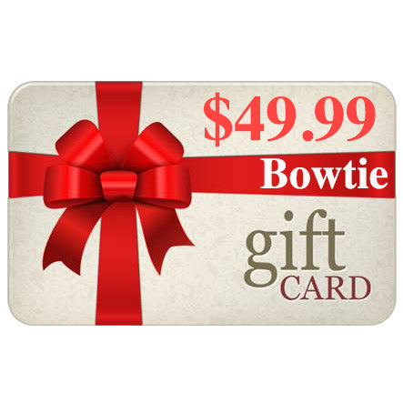 Gift Card  Bowtie- $49.99
