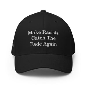 """Make Racists Catch The Fade Again"" Flexfit Cap"