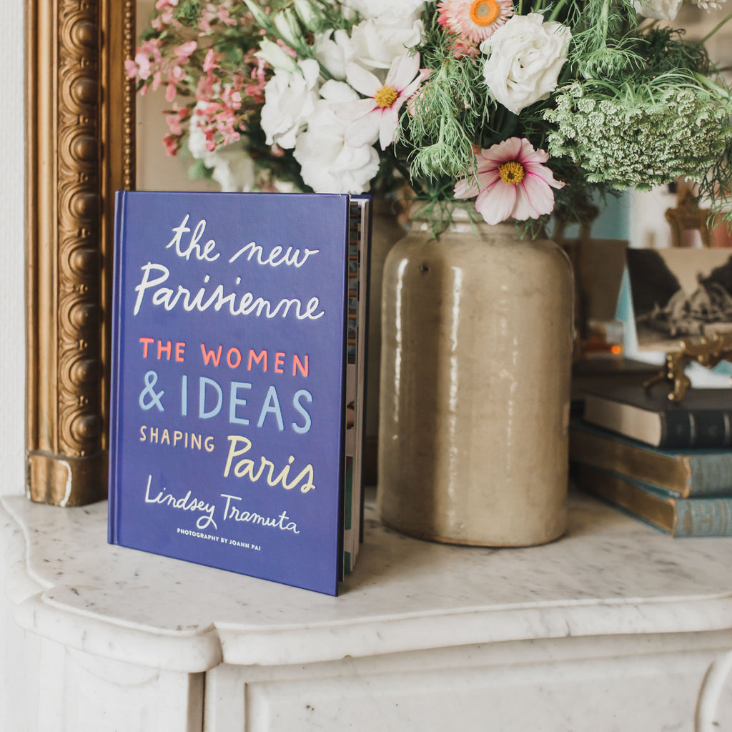 The New Parisienne: The Women & Ideas Shaping Paris by Lindsey Tramuta