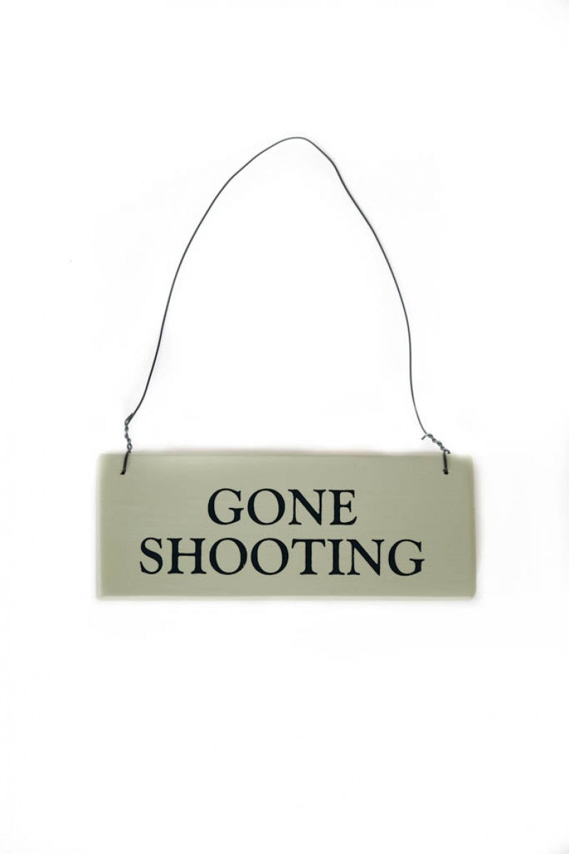 Gone Shooting Sign