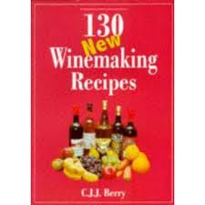 130 New Winemaking Recipes by CJ Berry