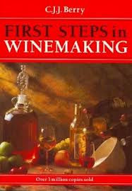 First Steps In Wine Making by C.J.J. Berry
