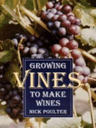 Growing Vines to Make Wines by Nick Poulter