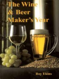 The Wine And Beer Makers Year by Roy Ekins