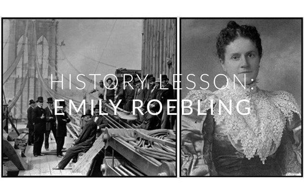 History Lesson : Emily Roebling