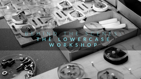 Behind the Scenes : Lowercase Workshop