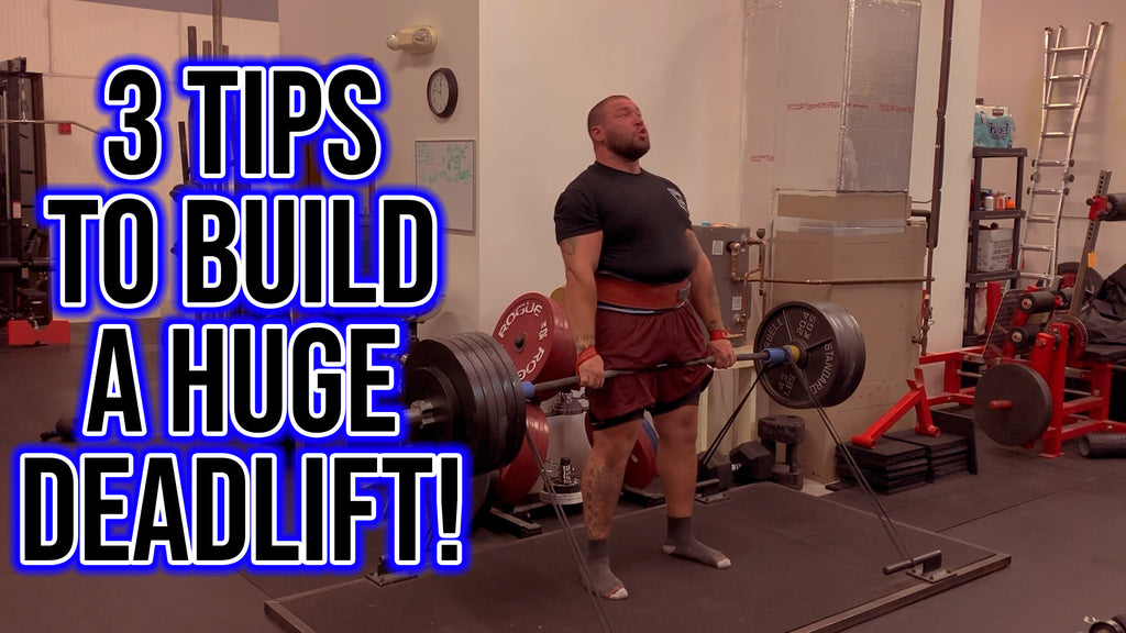 3 Tips To Build A Huge Deadlift