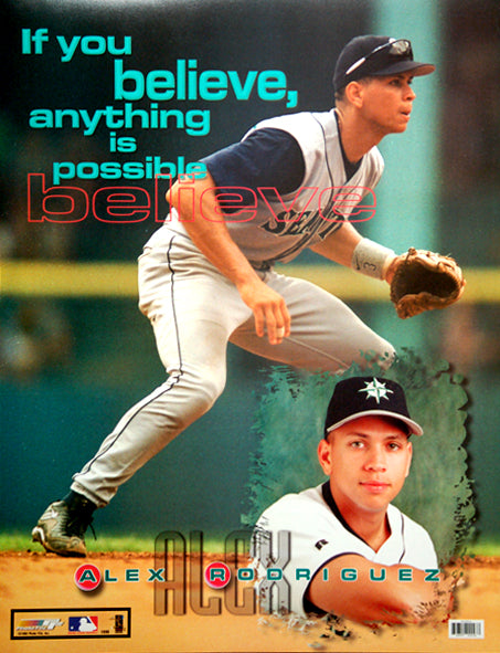 "Alex Rodriguez ""Believe"" Seattle Mariners Motivational Poster - Photo File 1999"