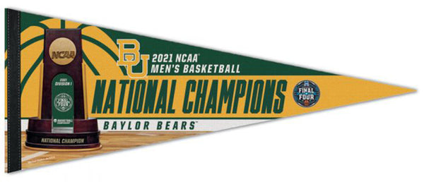 Baylor Bears 2021 NCAA Men's Basketball National Champions Official Premium Felt Pennant - Wincraft