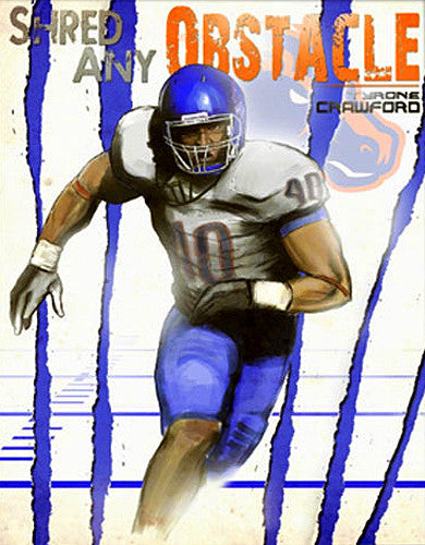 "Tyrone Crawford ""Shred Any Obstacle"" Boise State Broncos Poster - Team Spirit"