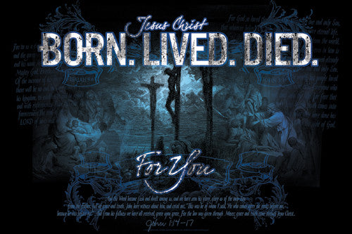 "Jesus Christ ""Born. Lived. Died. For You."" (John 1:14-17) Inspirational Poster - Slingshot"