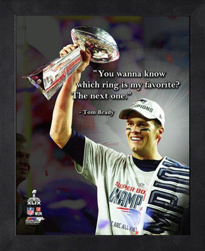 "Tom Brady ""The Next Ring"" New England Patriots FRAMED 16x20 PRO QUOTES PRINT - Photofile"