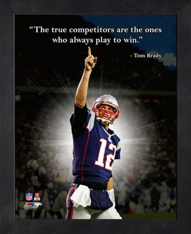 "Tom Brady ""Play to Win"" New England Patriots FRAMED 16x20 PRO QUOTES PRINT - Photofile"