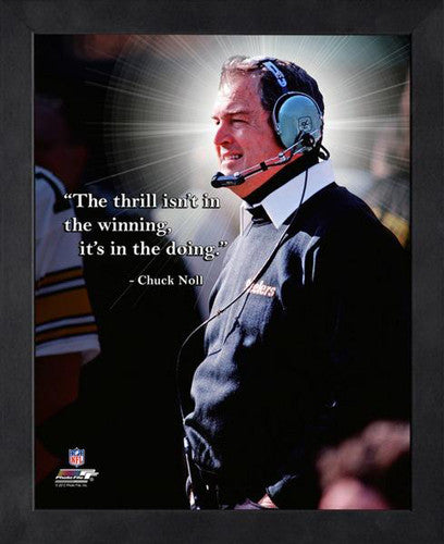 "Chuck Noll ""The Thrill"" Pittsburgh Steelers FRAMED 16x20 PRO QUOTES PRINT - Photofile"