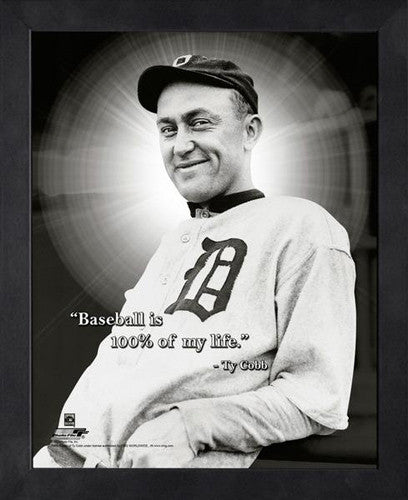 "Ty Cobb ""Baseball is Life"" Detroit Tigers Classic FRAMED 16x20 PRO QUOTES PRINT - Photofile"
