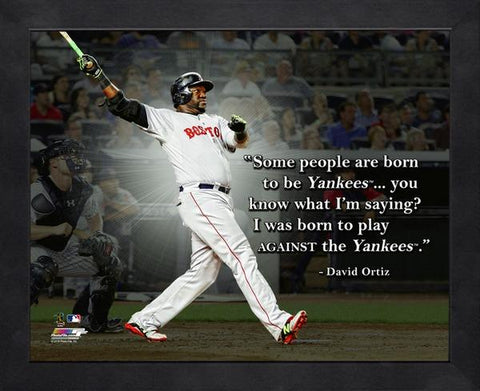 "David Ortiz ""Born to Play Against the Yankees"" Boston Red Sox FRAMED 16x20 PRO QUOTES PRINT - Photofile"