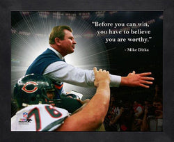 "Mike Ditka ""Believe you are Worthy"" Chicago Bears FRAMED 16x20 PRO QUOTES PRINT - Photofile"