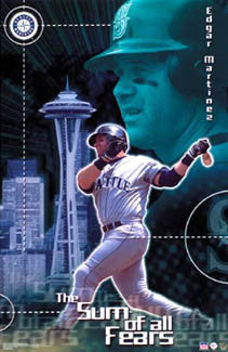 "Edgar Martinez ""Sum of all Fears"" Seattle Mariners Poster - Starline 2002"