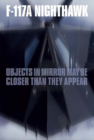 "F-117A Nighthawk ""Objects in Mirror"" US Air Force American Military Poster - American Image"