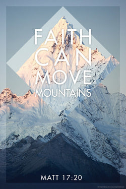 Faith can Move Mountains (Matthew 17:20) Christian Inspirational Poster - Slingshot Publishing