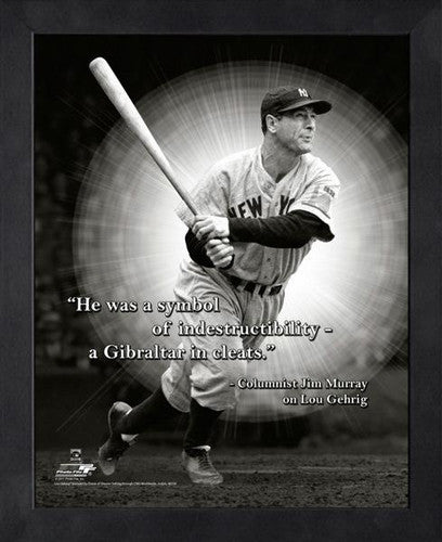 "Lou Gehrig ""Gibraltar in Cleats"" New York Yankees FRAMED 16x20 PRO QUOTES PRINT - Photofile"