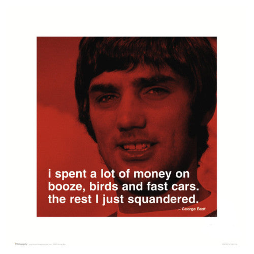 "George Best ""Booze, Birds, Cars"" - iPhilosophy Print"